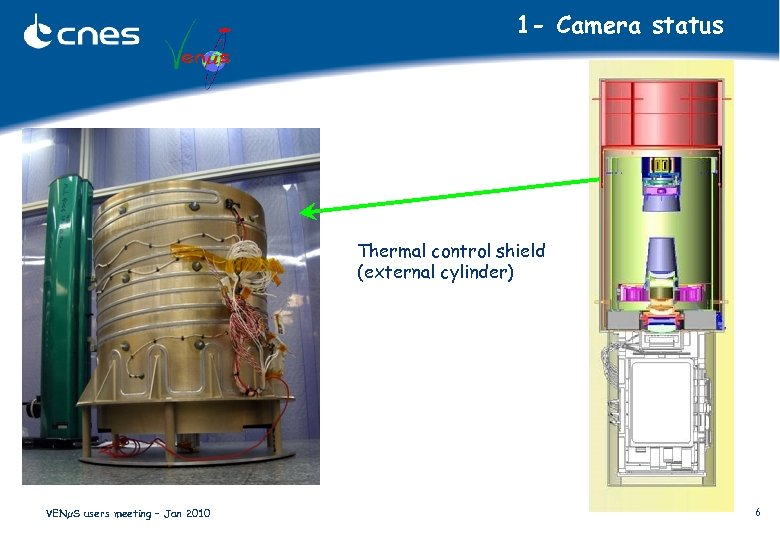 1 - Camera status Thermal control shield (external cylinder) VENµS users meeting – Jan