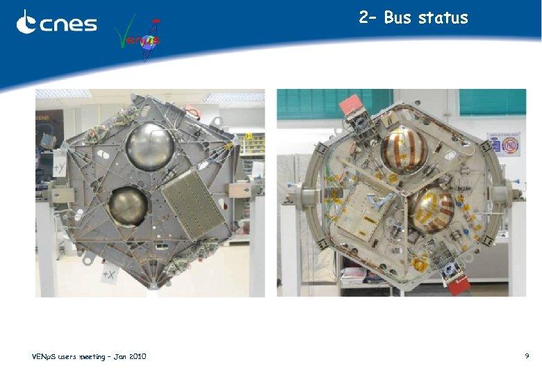 2– Bus status VENµS users meeting – Jan 2010 9