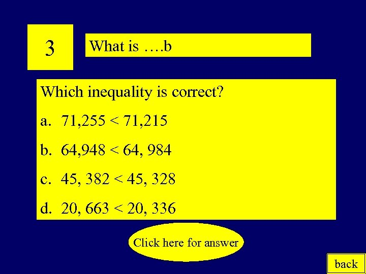 3 What is …. b Which inequality is correct? a. 71, 255 < 71,