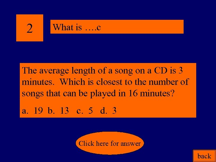 2 What is …. c The average length of a song on a CD