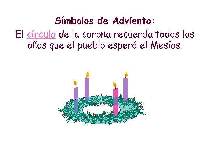 Símbolos de Adviento: El círculo de la corona recuerda todos los años que el