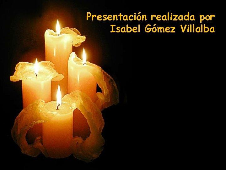 Presentación realizada por Isabel Gómez Villalba