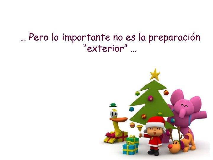 """… Pero lo importante no es la preparación """"exterior"""" …"""