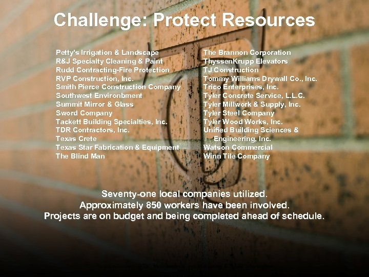 Challenge: Protect Resources Petty's Irrigation & Landscape R&J Specialty Cleaning & Paint Rudd Contracting-Fire