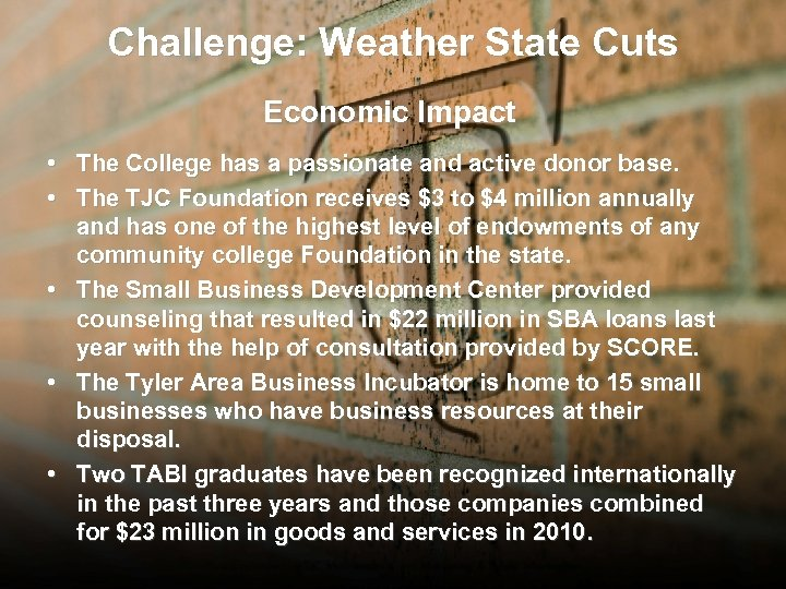 Challenge: Weather State Cuts Economic Impact • The College has a passionate and active