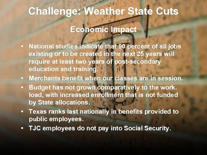 Challenge: Weather State Cuts Economic Impact • National studies indicate that 90 percent of