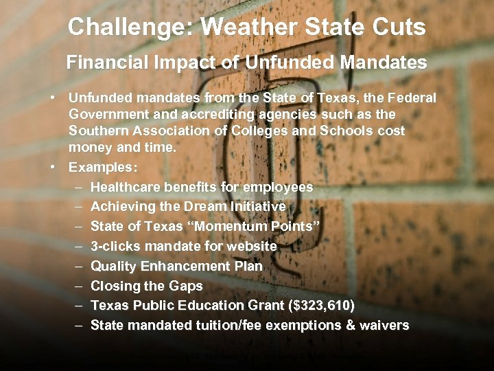 Challenge: Weather State Cuts Financial Impact of Unfunded Mandates • Unfunded mandates from the