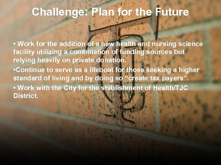 Challenge: Plan for the Future • Work for the addition of a new health