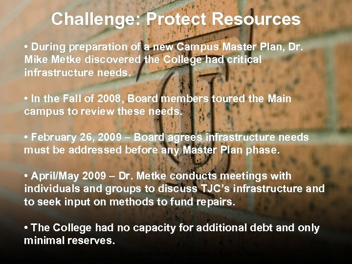 Challenge: Protect Resources • During preparation of a new Campus Master Plan, Dr. Mike