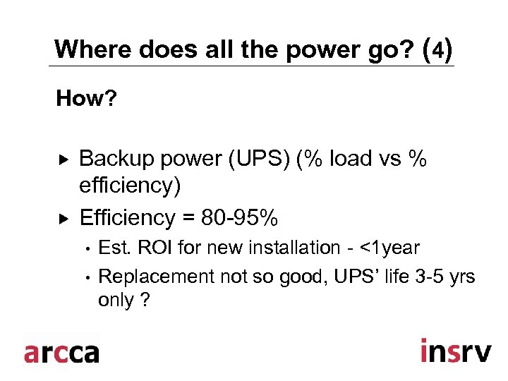 Where does all the power go? (4) How? Backup power (UPS) (% load vs