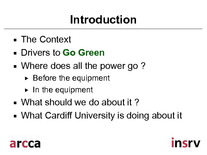 Introduction ¡ ¡ ¡ The Context Drivers to Go Green Where does all the