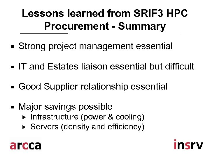 Lessons learned from SRIF 3 HPC Procurement - Summary ¡ Strong project management essential