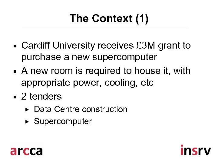 The Context (1) ¡ ¡ ¡ Cardiff University receives £ 3 M grant to