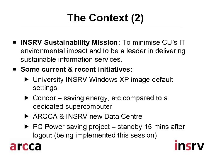 The Context (2) ¡ INSRV Sustainability Mission: To minimise CU's IT environmental impact and