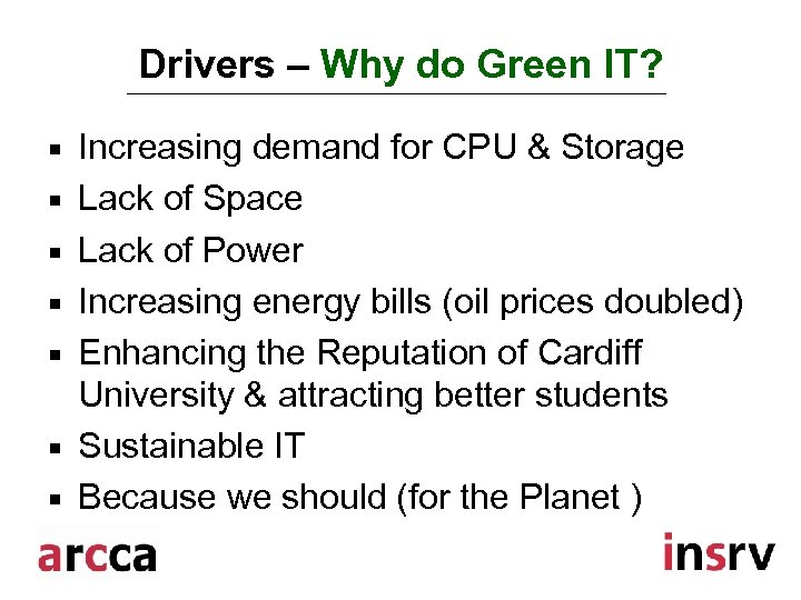 Drivers – Why do Green IT? ¡ ¡ ¡ ¡ Increasing demand for CPU