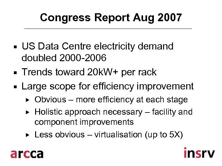 Congress Report Aug 2007 ¡ ¡ ¡ US Data Centre electricity demand doubled 2000
