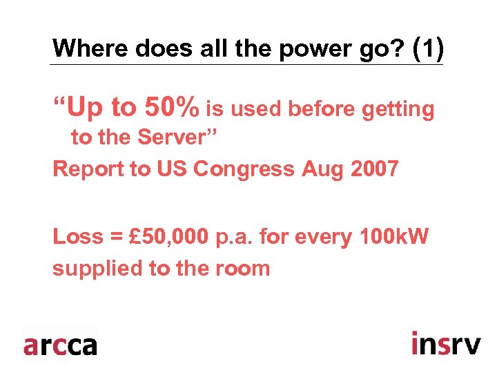 "Where does all the power go? (1) ""Up to 50% is used before getting"