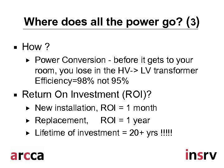 Where does all the power go? (3) ¡ How ? ¡ Power Conversion -