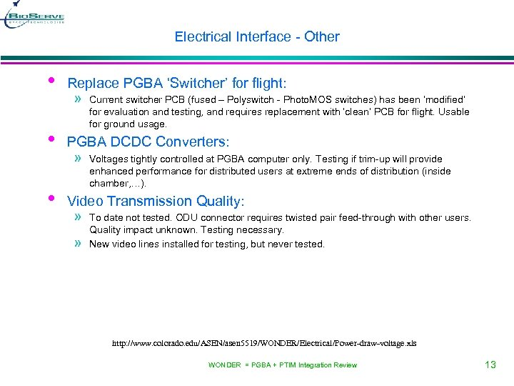 Electrical Interface - Other • • • Replace PGBA 'Switcher' for flight: » Current