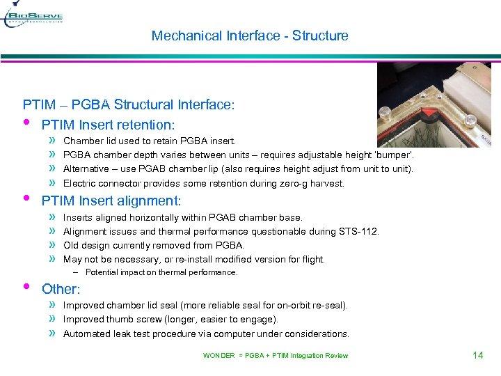 Mechanical Interface - Structure PTIM – PGBA Structural Interface: • PTIM Insert retention: •