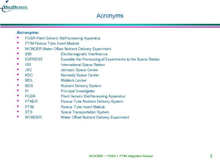 Acronyms: • • • • PGBA Plant Generic Bio. Processing Apparatus PTIM Porous Tube