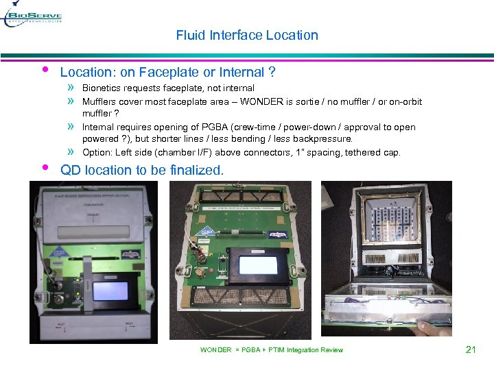 Fluid Interface Location • Location: on Faceplate or Internal ? » » » •