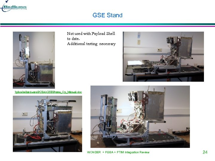 GSE Stand Not used with Payload Shell to date. Additional testing necessary \phoebehardwarePGBAGSEFrame_Op_Manual. doc