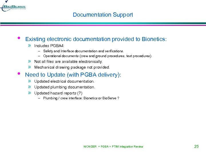 Documentation Support • • Existing electronic documentation provided to Bionetics: » » » Includes