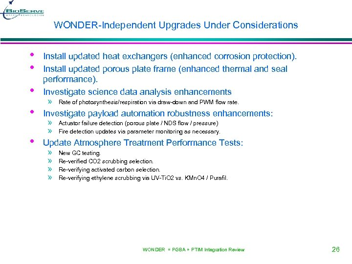 WONDER-Independent Upgrades Under Considerations • • • Install updated heat exchangers (enhanced corrosion protection).