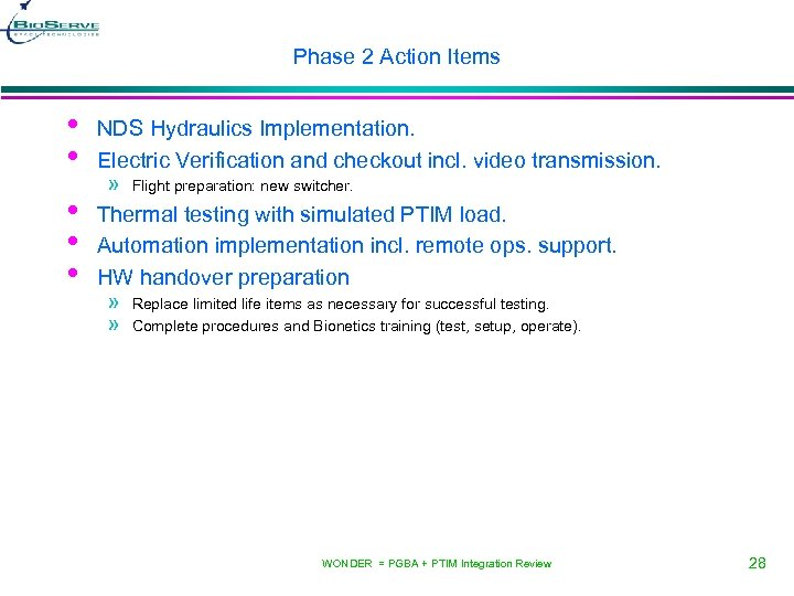 Phase 2 Action Items • • • NDS Hydraulics Implementation. Electric Verification and checkout