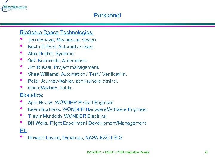 Personnel Bio. Serve Space Technologies: • • Jon Genova, Mechanical design. Kevin Gifford, Automation