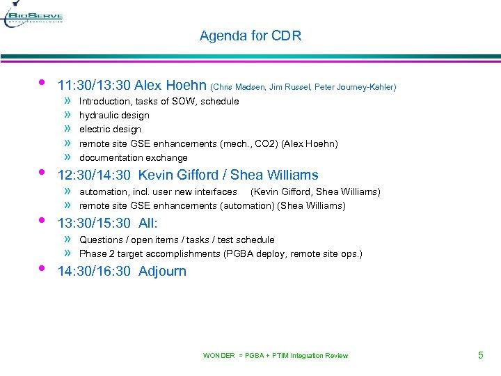 Agenda for CDR • • 11: 30/13: 30 Alex Hoehn (Chris Madsen, Jim Russel,