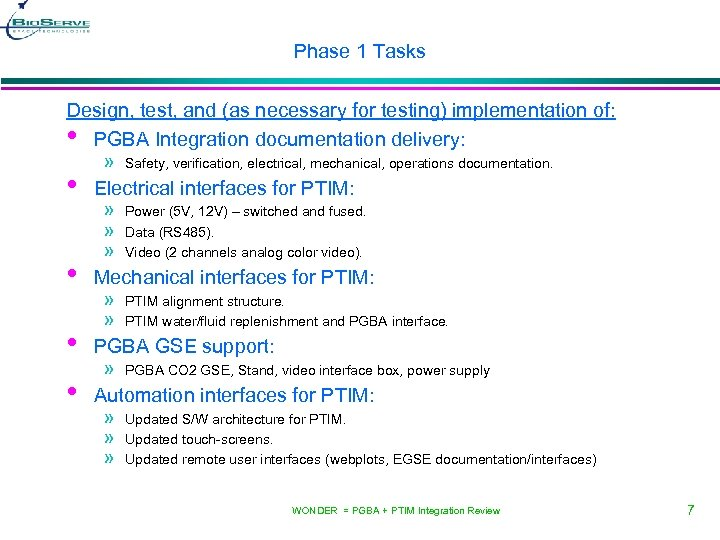 Phase 1 Tasks Design, test, and (as necessary for testing) implementation of: • PGBA
