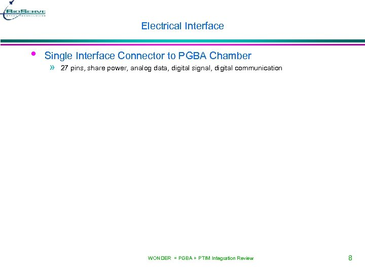 Electrical Interface • Single Interface Connector to PGBA Chamber » 27 pins, share power,