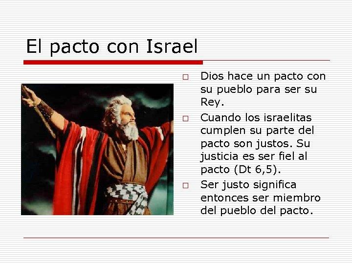 El pacto con Israel o o o Dios hace un pacto con su pueblo