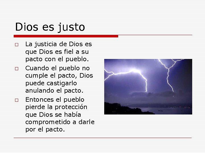 Dios es justo o La justicia de Dios es que Dios es fiel a