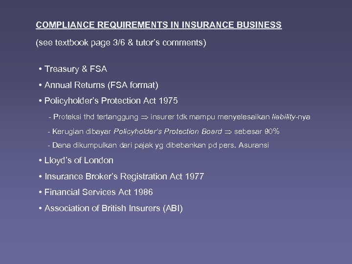 COMPLIANCE REQUIREMENTS IN INSURANCE BUSINESS (see textbook page 3/6 & tutor's comments) • Treasury