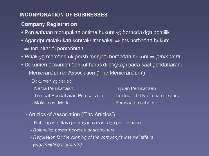INCORPORATION OF BUSINESSES Company Registration • Perusahaan merupakan entitas hukum yg berbeda dgn pemilik