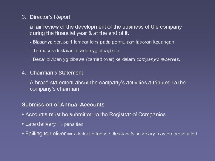 3. Director's Report a fair review of the development of the business of the