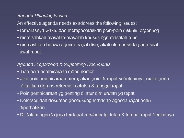 Agenda-Planning Issues An effective agenda needs to address the following issues: • terbatasnya waktu