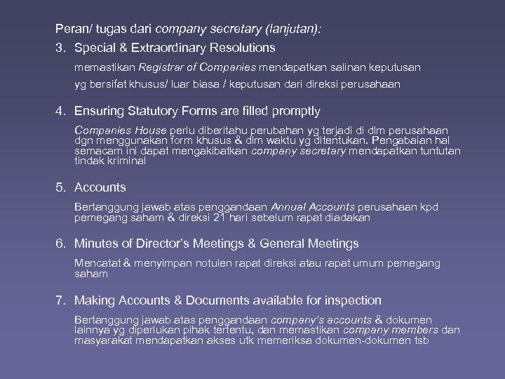 Peran/ tugas dari company secretary (lanjutan): 3. Special & Extraordinary Resolutions memastikan Registrar of