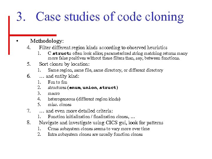 3. Case studies of code cloning • Methodology: 4. 5. Filter different region kinds