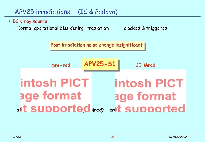 APV 25 irradiations (IC & Padova) • IC x-ray source Normal operational bias during