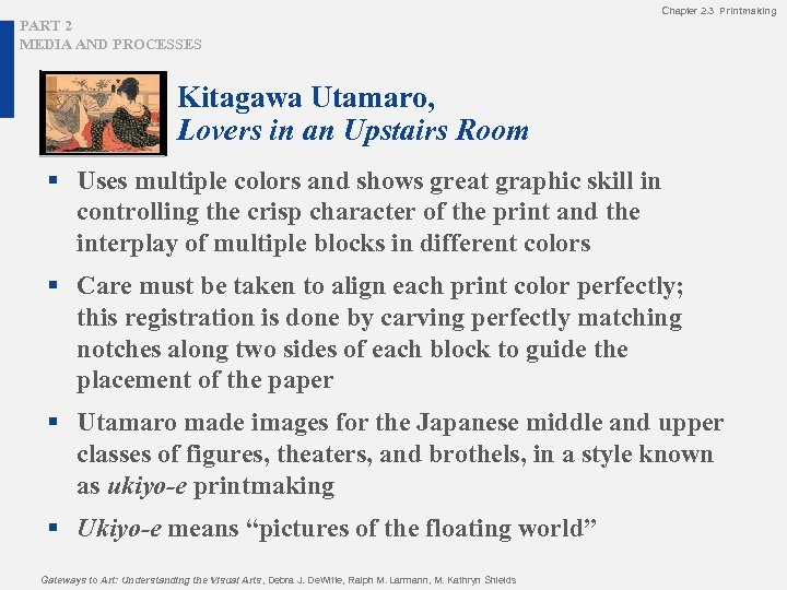 Chapter 2. 3 Printmaking PART 2 MEDIA AND PROCESSES Kitagawa Utamaro, Lovers in an