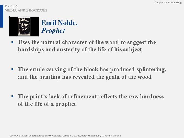 Chapter 2. 3 Printmaking PART 2 MEDIA AND PROCESSES Emil Nolde, Prophet § Uses