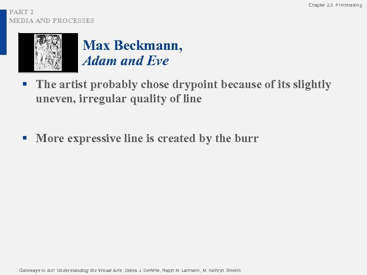 Chapter 2. 3 Printmaking PART 2 MEDIA AND PROCESSES Max Beckmann, Adam and Eve