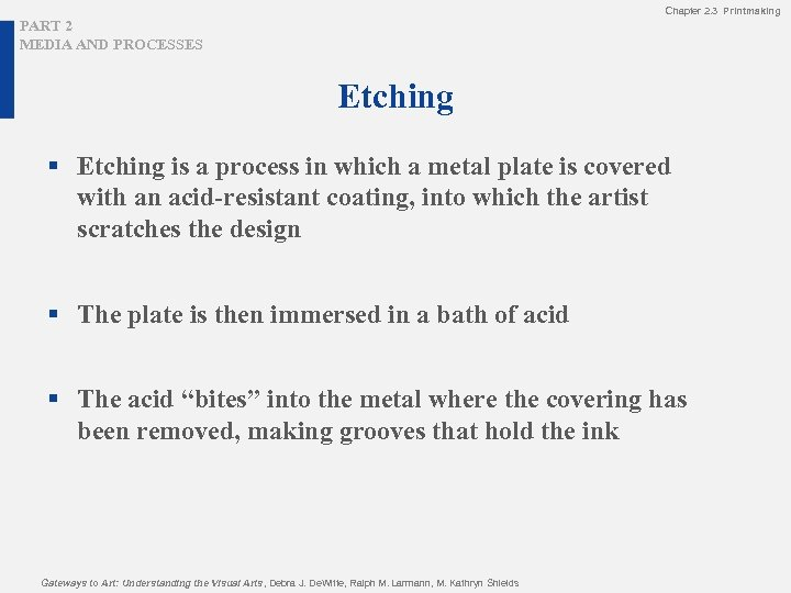 Chapter 2. 3 Printmaking PART 2 MEDIA AND PROCESSES Etching § Etching is a