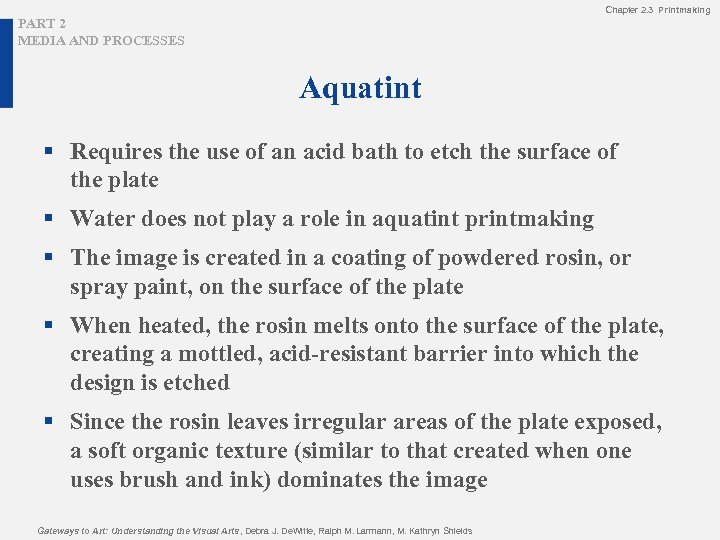 Chapter 2. 3 Printmaking PART 2 MEDIA AND PROCESSES Aquatint § Requires the use