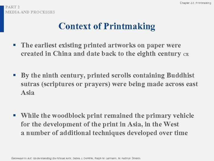 Chapter 2. 3 Printmaking PART 2 MEDIA AND PROCESSES Context of Printmaking § The