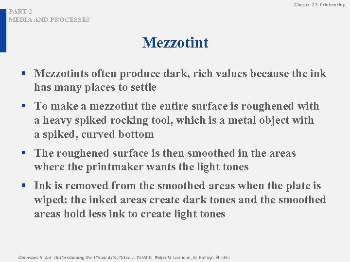 Chapter 2. 3 Printmaking PART 2 MEDIA AND PROCESSES Mezzotint § Mezzotints often produce
